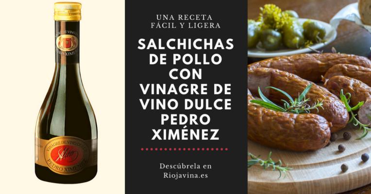 Salchichas de pollo con vinagre de vino dulce Pedro Ximénez